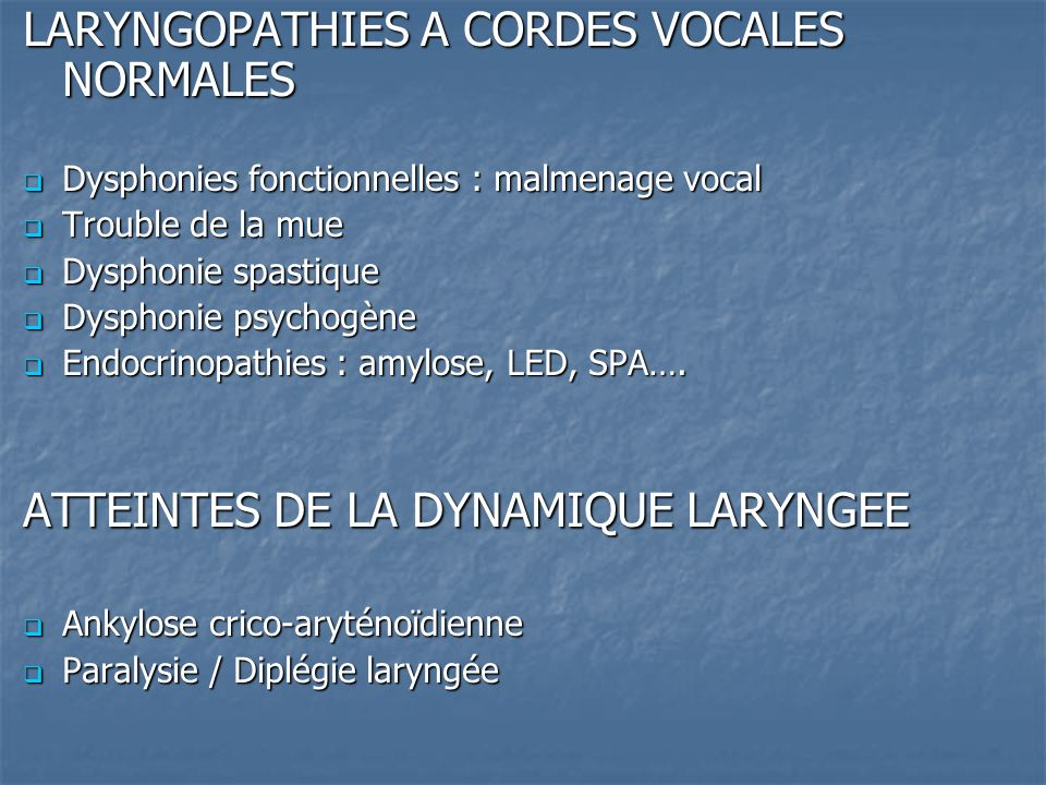 LARYNGOPATHIES A CORDES VOCALES NORMALES
