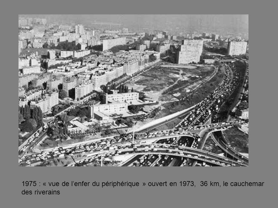 1975 : « vue de l'enfer du périphérique » ouvert en 1973, 36 km, le cauchemar des riverains