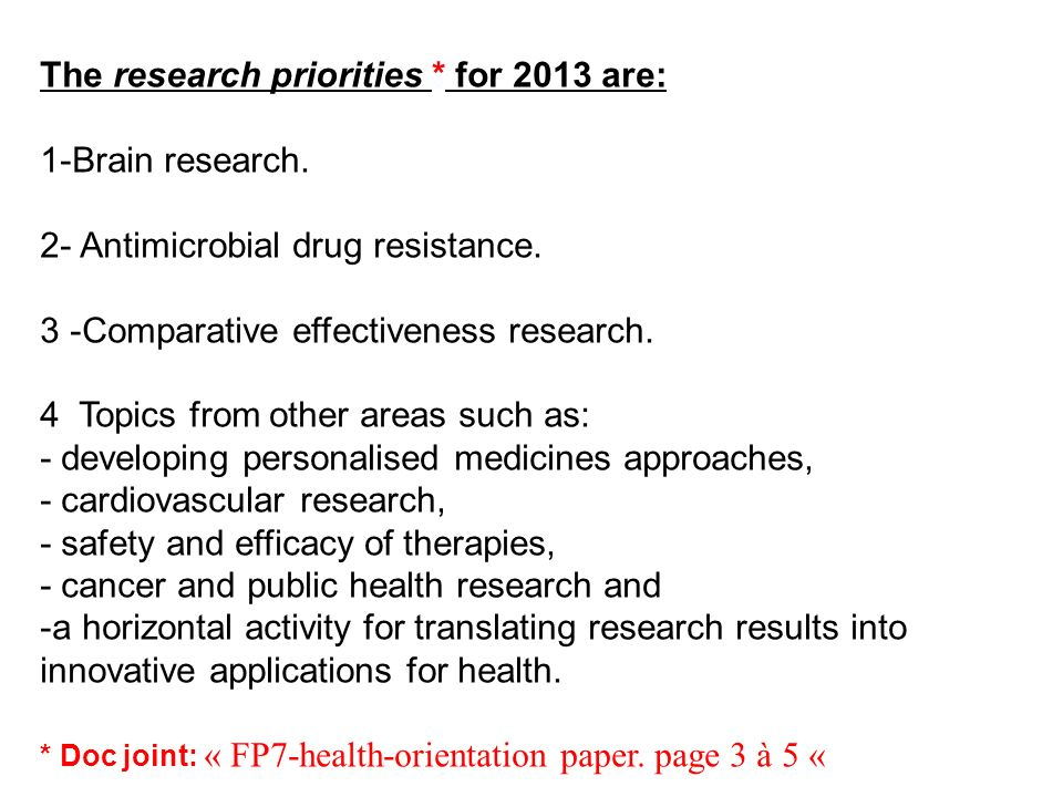 The research priorities * for 2013 are: 1-Brain research.