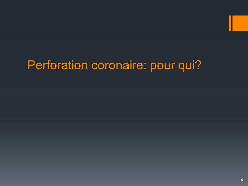 Perforation coronaire: pour qui