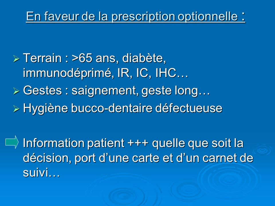 En faveur de la prescription optionnelle :