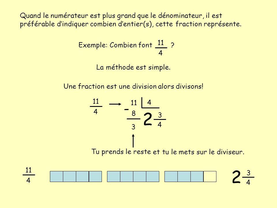 Quand le numérateur est plus grand que le dénominateur, il est préférable d'indiquer combien d'entier(s), cette fraction représente.