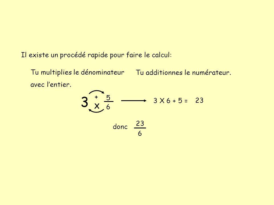 3 Il existe un procédé rapide pour faire le calcul: