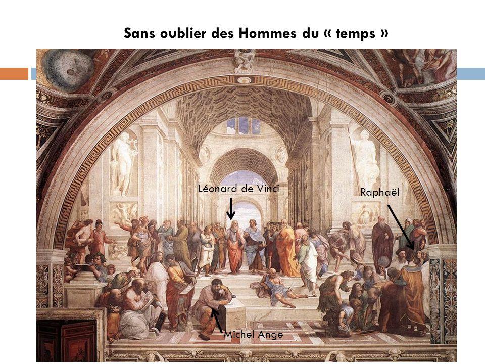 Sans oublier des Hommes du « temps »