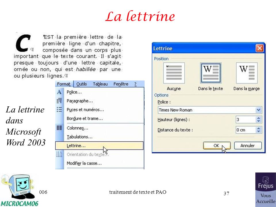 La lettrine La lettrine dans Microsoft Word 2003 25/03/2017