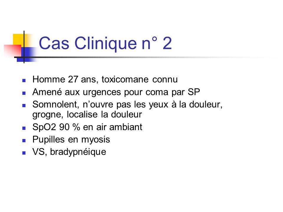 Cas Clinique n° 2 Homme 27 ans, toxicomane connu