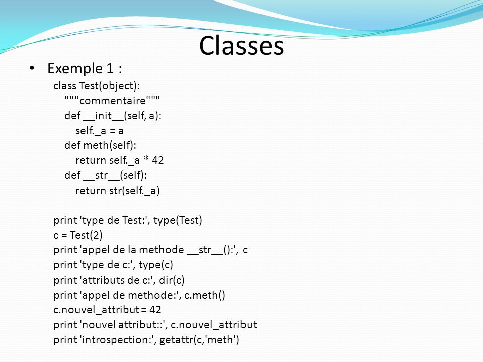 Classes Exemple 1 : class Test(object): commentaire