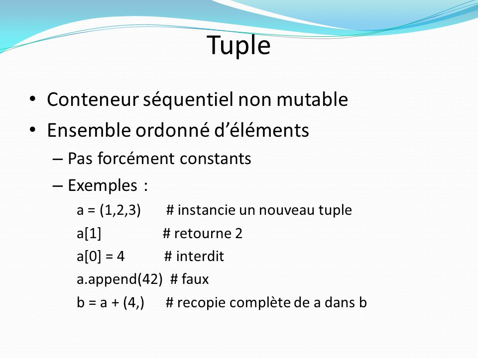 Tuple Conteneur séquentiel non mutable Ensemble ordonné d'éléments