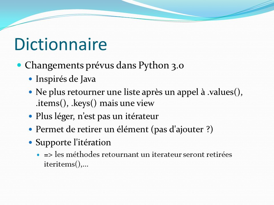 Dictionnaire Changements prévus dans Python 3.0 Inspirés de Java