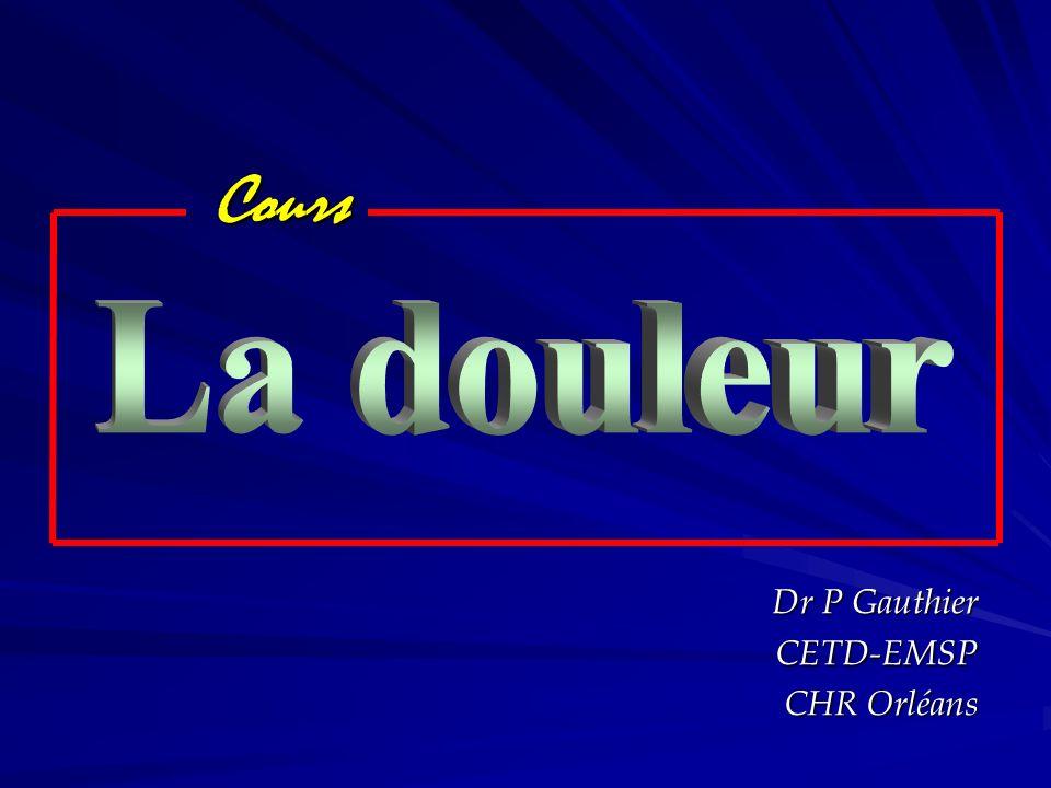Dr P Gauthier CETD-EMSP CHR Orléans