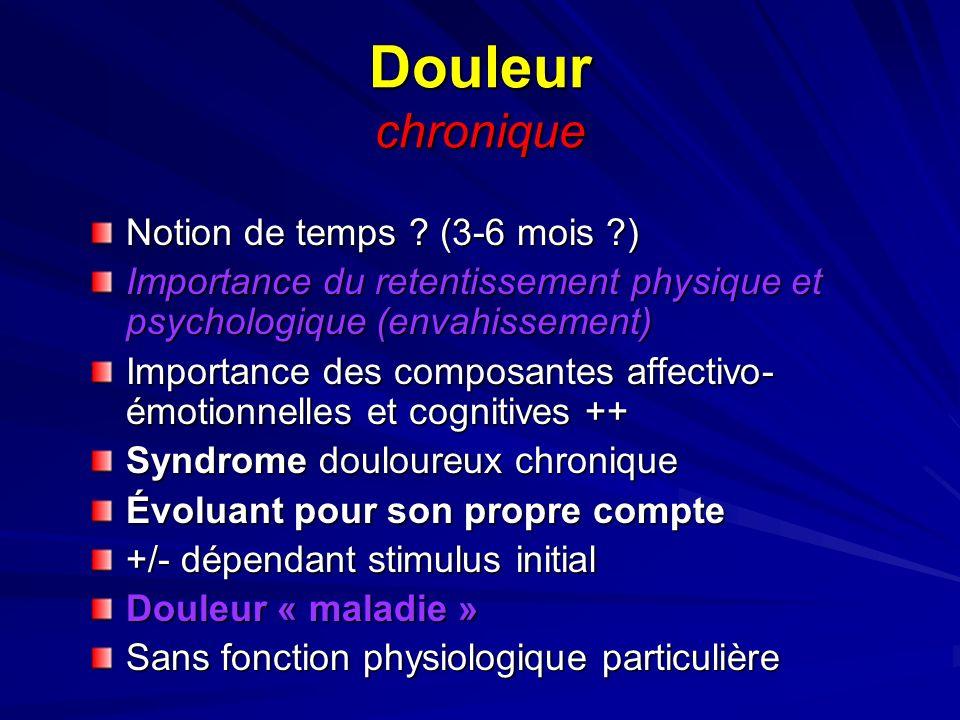 Douleur chronique Notion de temps (3-6 mois )