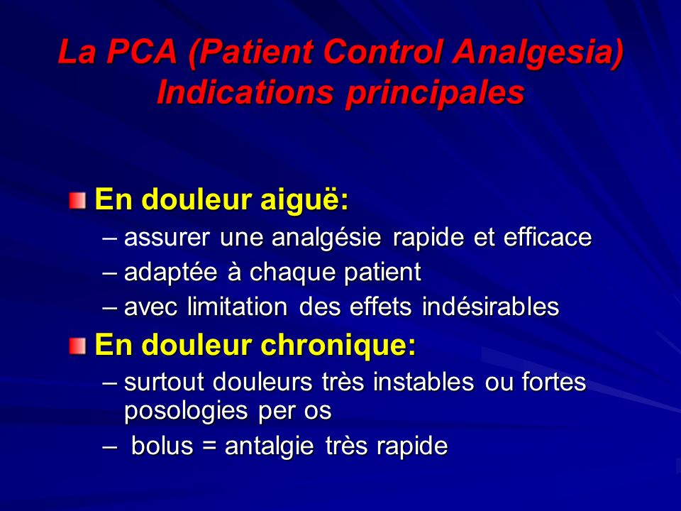 La PCA (Patient Control Analgesia) Indications principales
