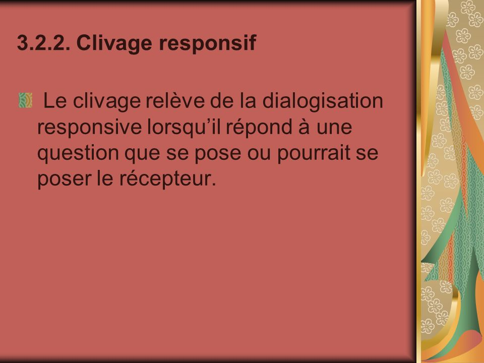 3.2.2. Clivage responsif
