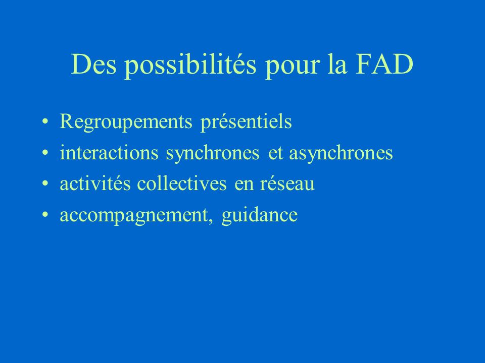 Des possibilités pour la FAD