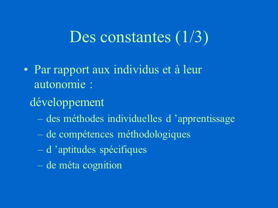 Des constantes (1/3) Par rapport aux individus et à leur autonomie :
