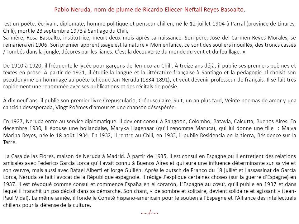 Pablo Neruda, nom de plume de Ricardo Eliecer Neftalí Reyes Basoalto,