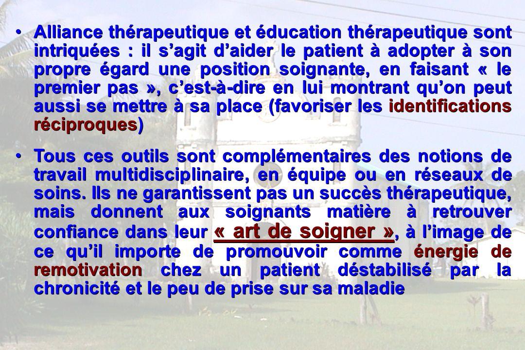 Alliance thérapeutique et éducation thérapeutique sont intriquées : il s'agit d'aider le patient à adopter à son propre égard une position soignante, en faisant « le premier pas », c'est-à-dire en lui montrant qu'on peut aussi se mettre à sa place (favoriser les identifications réciproques)