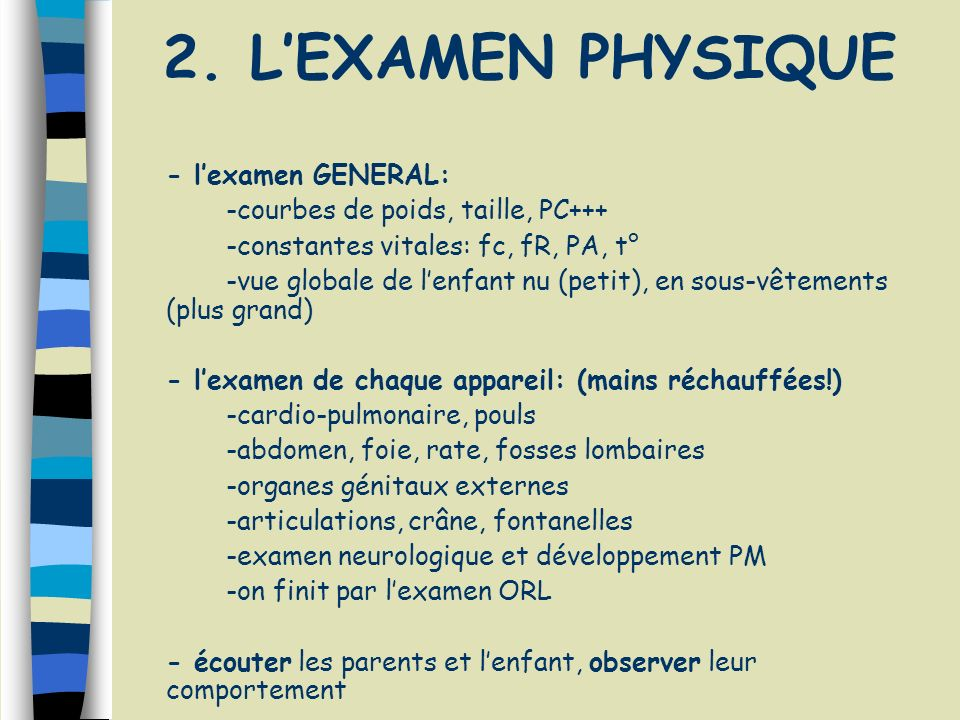 2. L'EXAMEN PHYSIQUE - l'examen GENERAL: