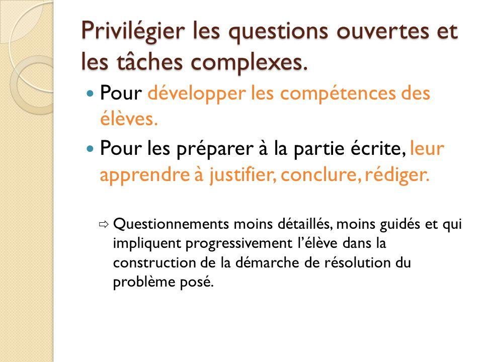 Privilégier les questions ouvertes et les tâches complexes.