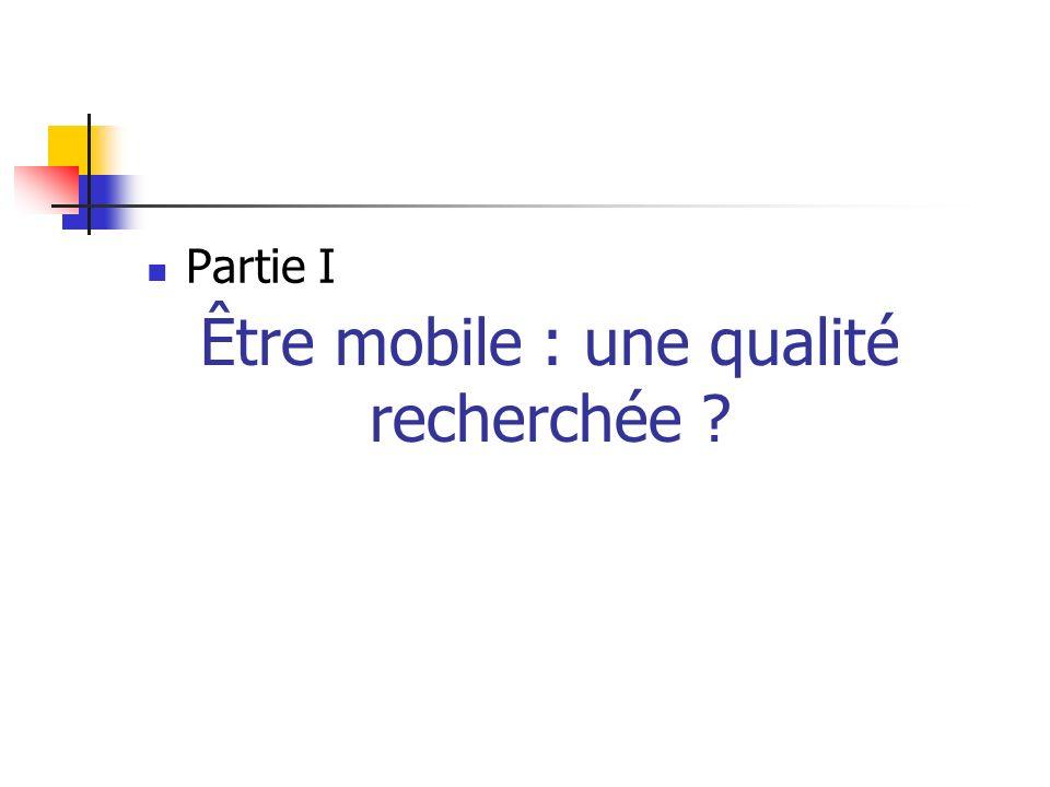 Être mobile : une qualité recherchée