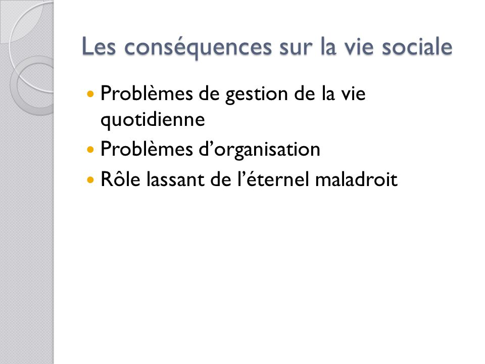 Les conséquences sur la vie sociale