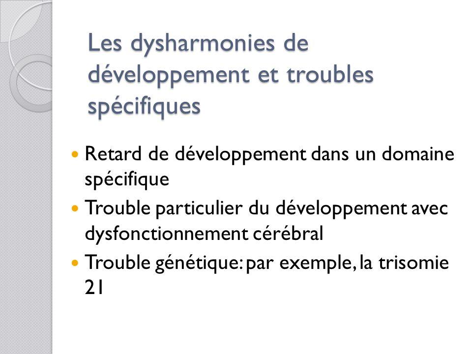Les dysharmonies de développement et troubles spécifiques