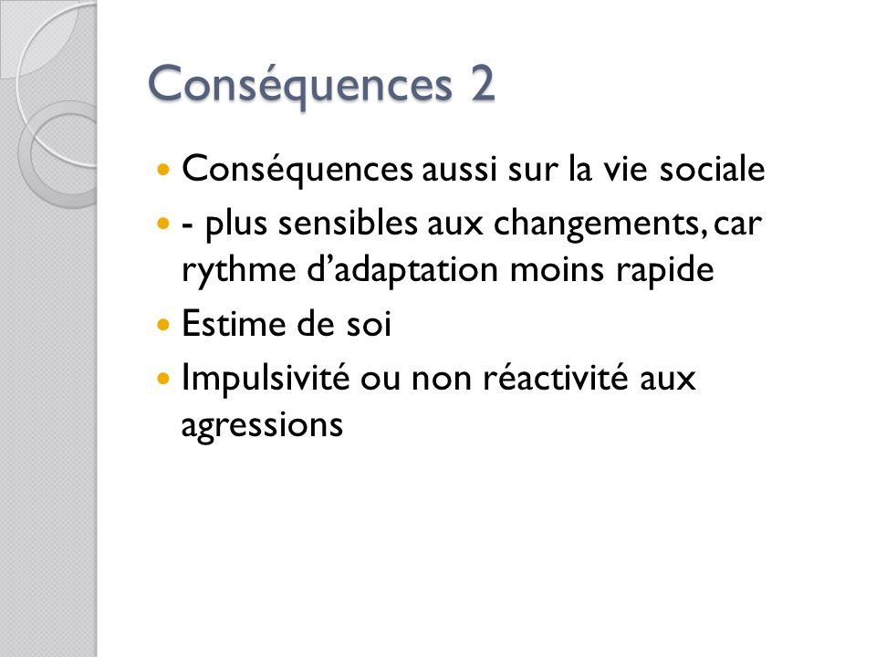 Conséquences 2 Conséquences aussi sur la vie sociale