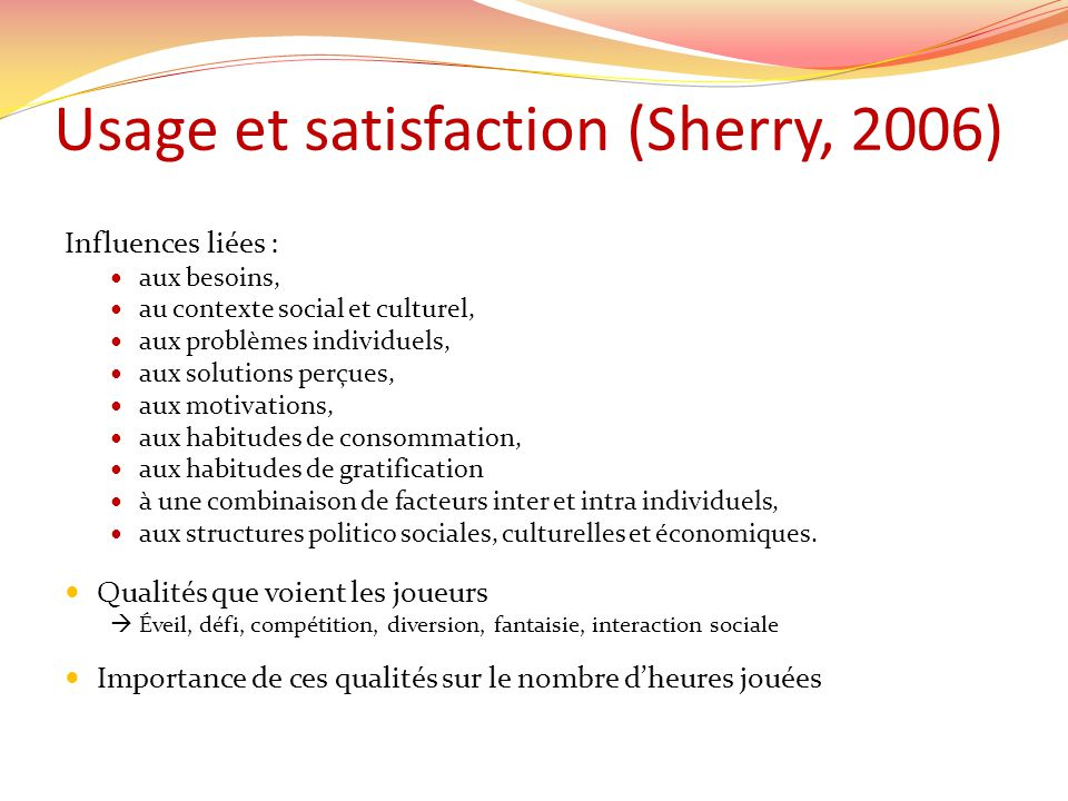 Usage et satisfaction (Sherry, 2006)