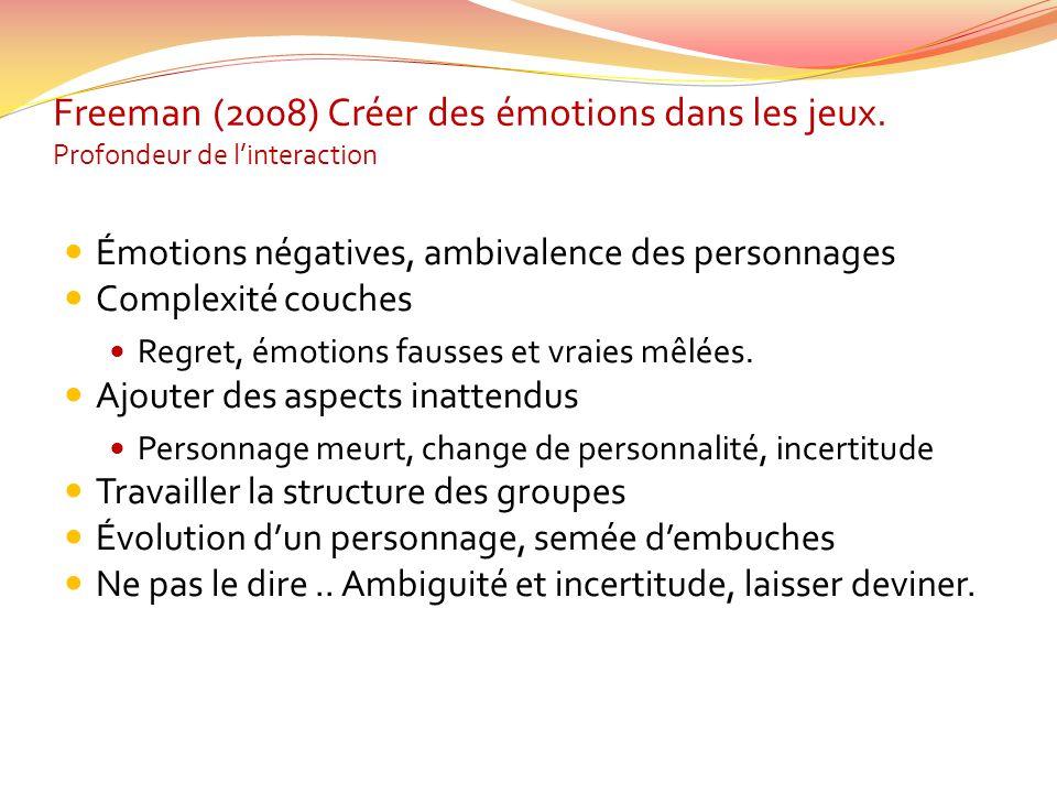 Freeman (2008) Créer des émotions dans les jeux