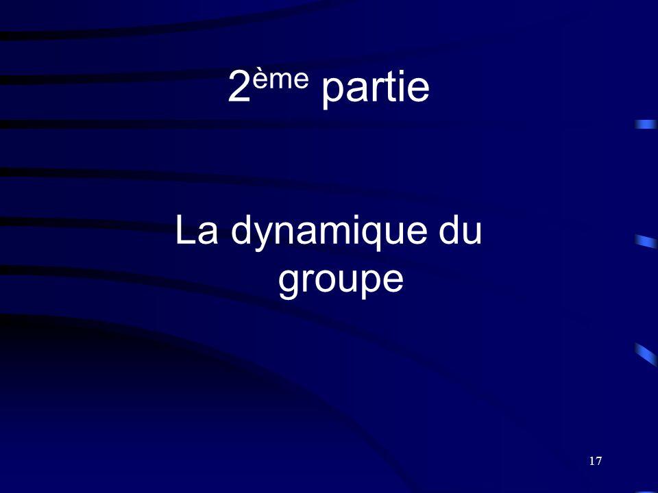 2ème partie La dynamique du groupe