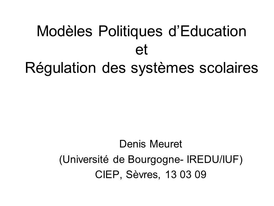 Modèles Politiques d'Education et Régulation des systèmes scolaires