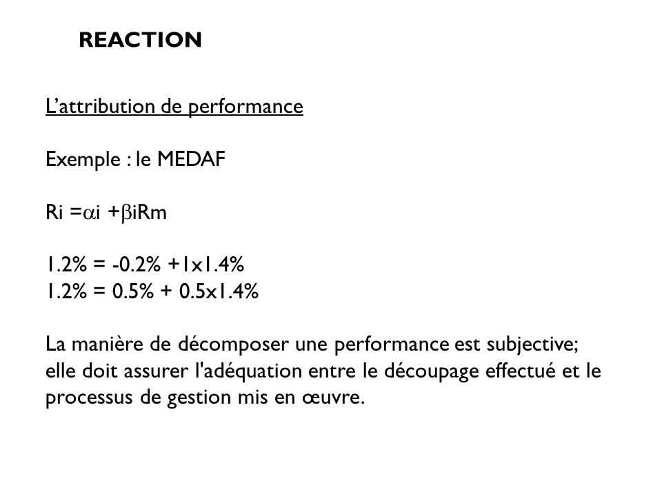 L'attribution de performance Exemple : le MEDAF Ri =i +iRm