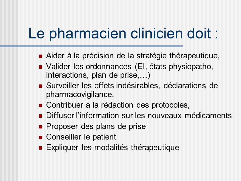 Le pharmacien clinicien doit :