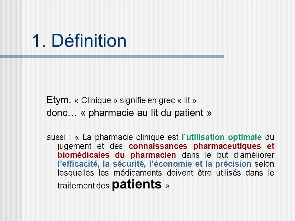 1. Définition Etym. « Clinique » signifie en grec « lit »