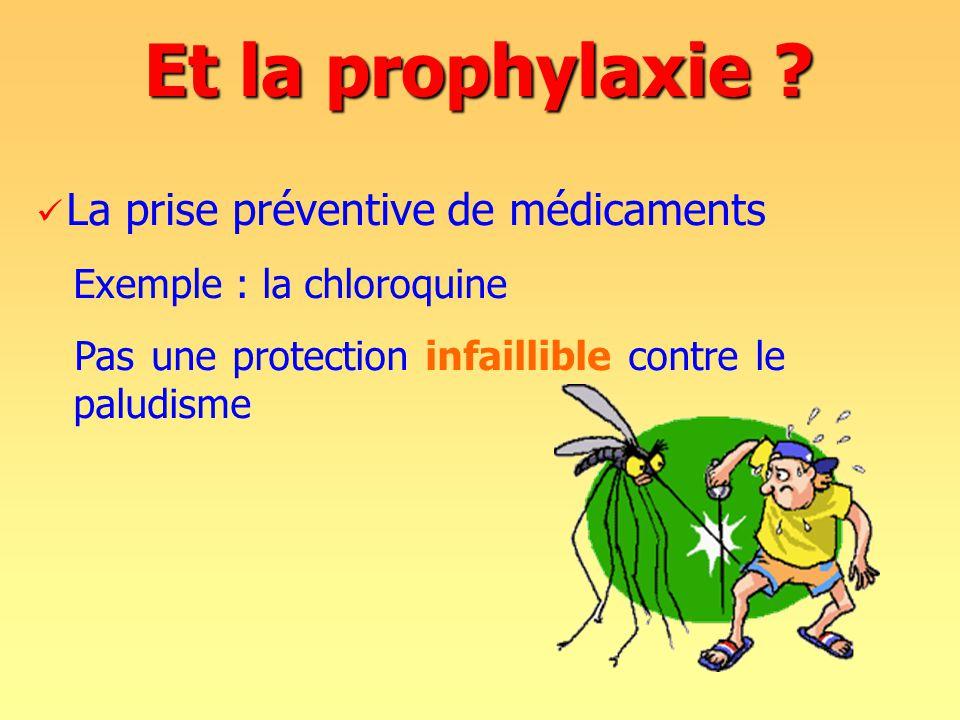 Et la prophylaxie La prise préventive de médicaments