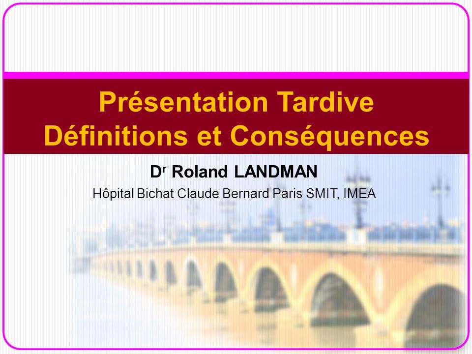 Présentation Tardive Définitions et Conséquences