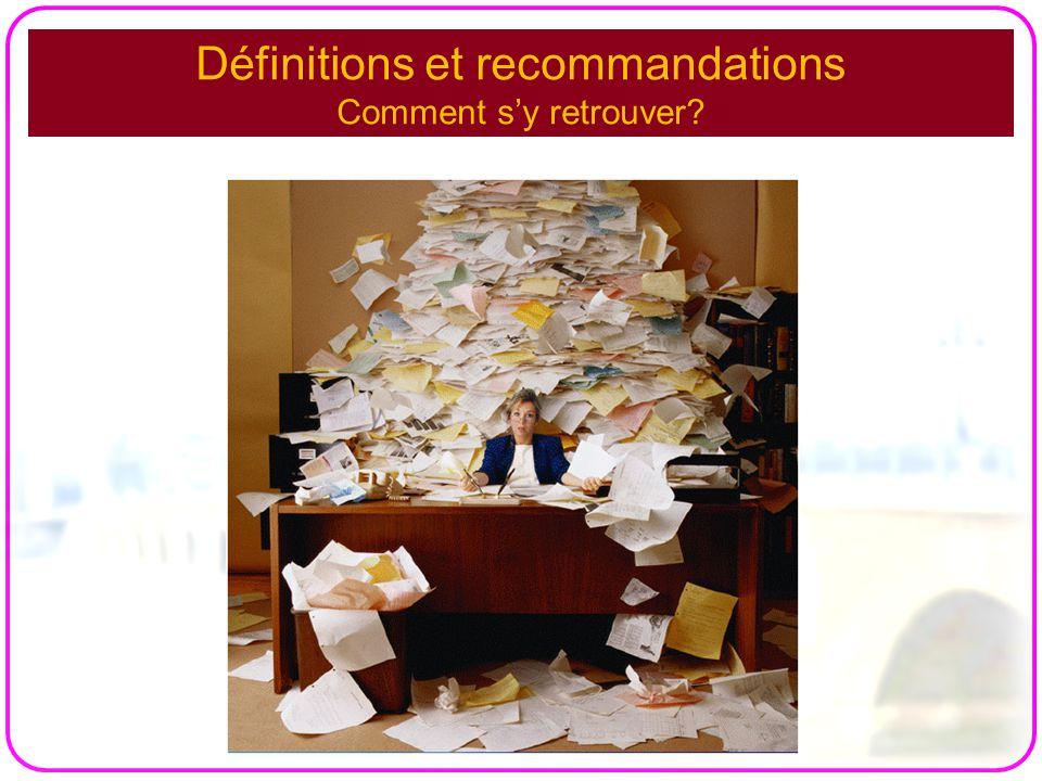 Définitions et recommandations Comment s'y retrouver