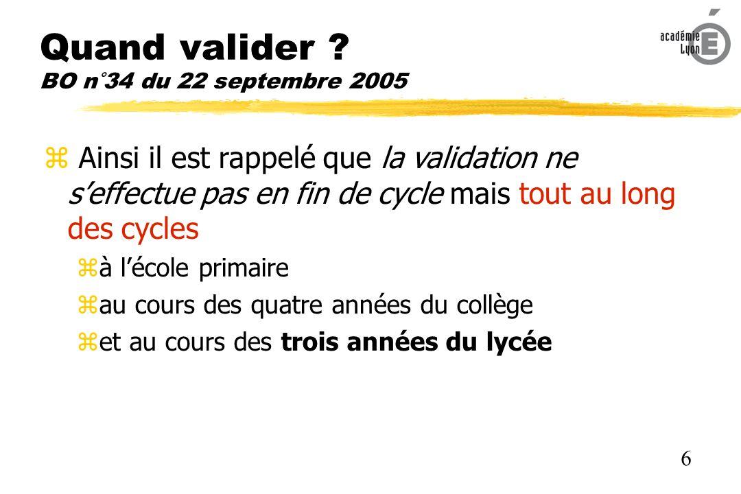 Quand valider BO n°34 du 22 septembre 2005
