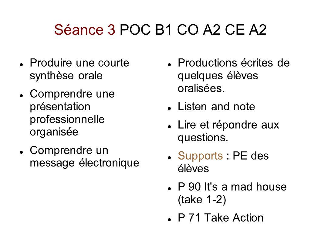 Séance 3 POC B1 CO A2 CE A2 Produire une courte synthèse orale