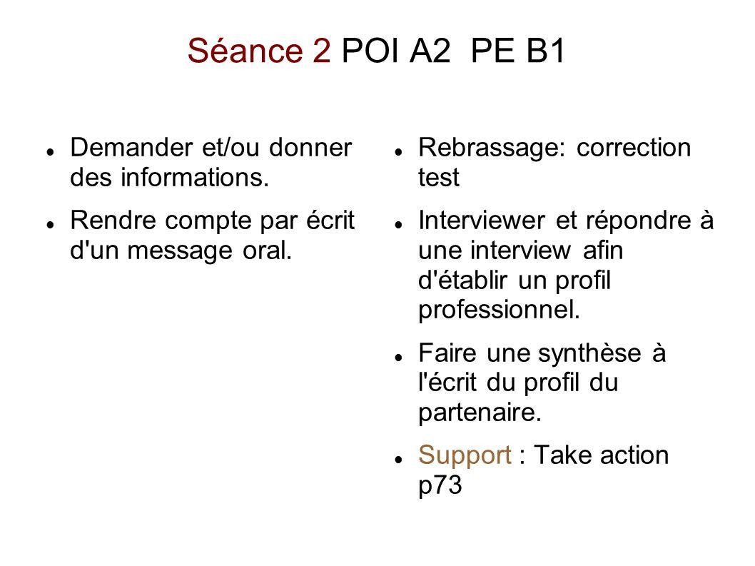 Séance 2 POI A2 PE B1 Demander et/ou donner des informations.