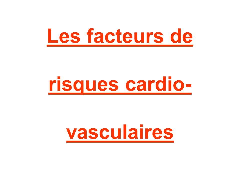 Les facteurs de risques cardio- vasculaires