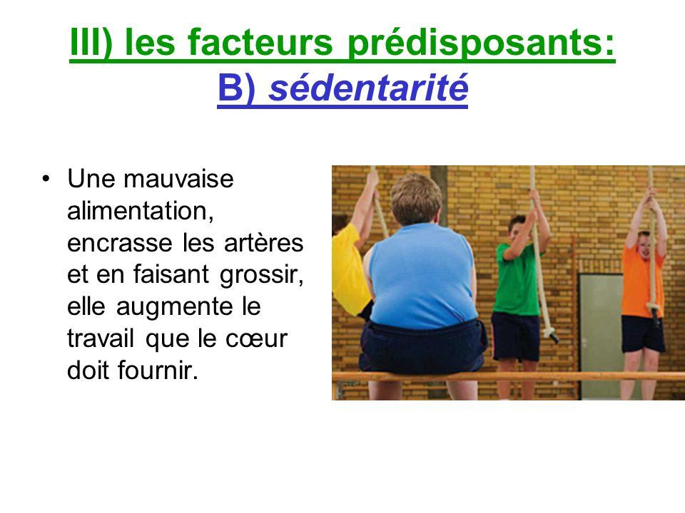 III) les facteurs prédisposants: B) sédentarité