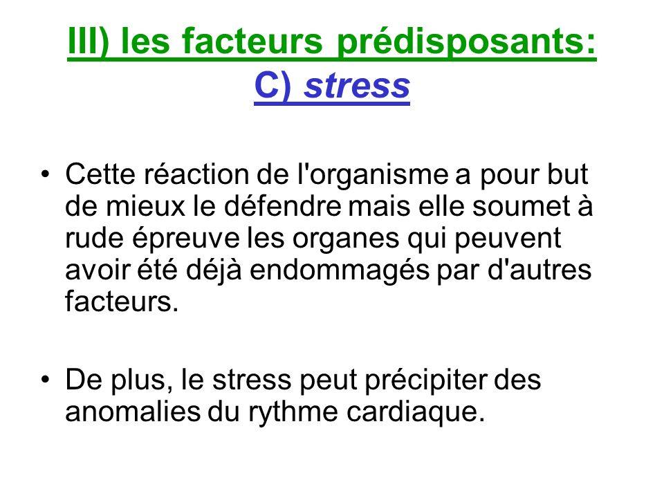 III) les facteurs prédisposants: C) stress