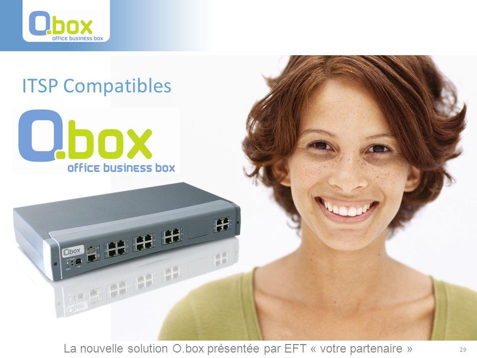 ITSP Compatibles La nouvelle solution O.box présentée par EFT « votre partenaire »
