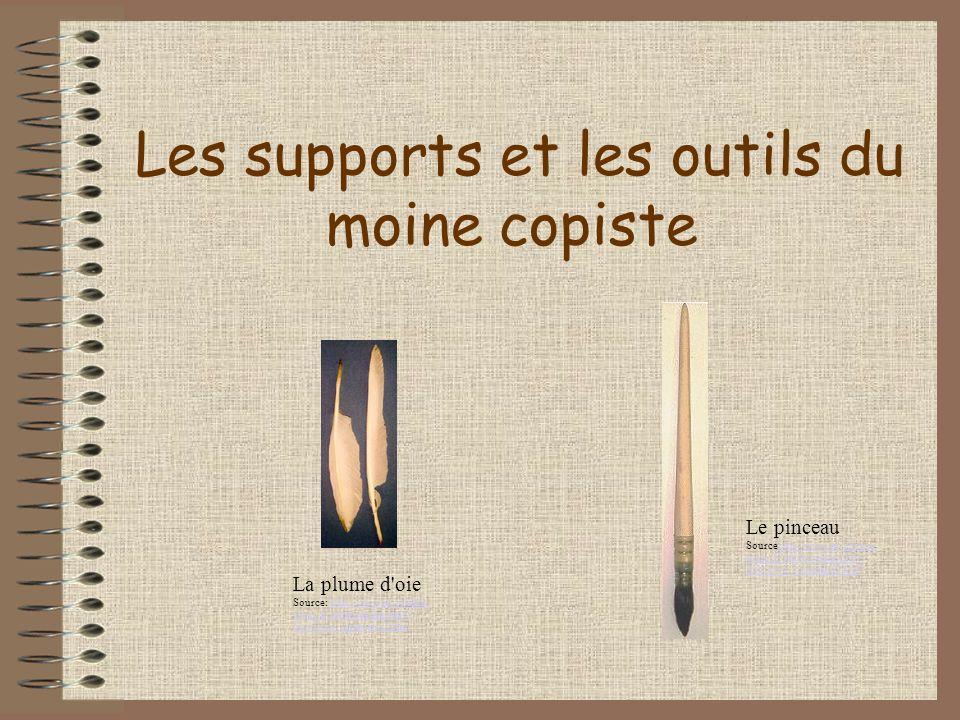 Les supports et les outils du moine copiste