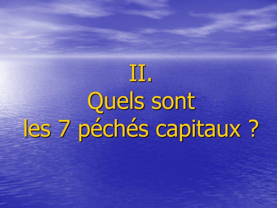 II. Quels sont les 7 péchés capitaux