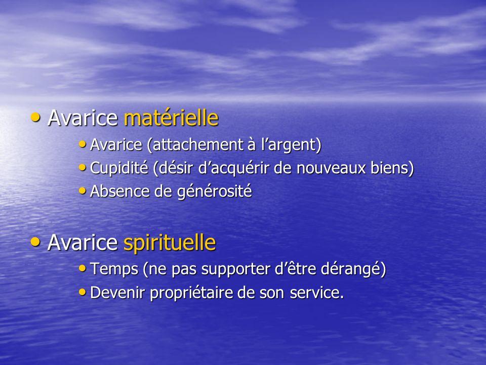Avarice matérielle Avarice spirituelle