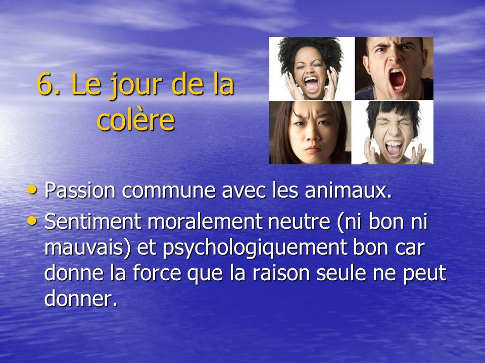 6. Le jour de la colère Passion commune avec les animaux.