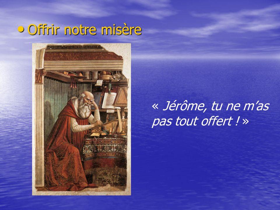 Offrir notre misère « Jérôme, tu ne m'as pas tout offert ! »