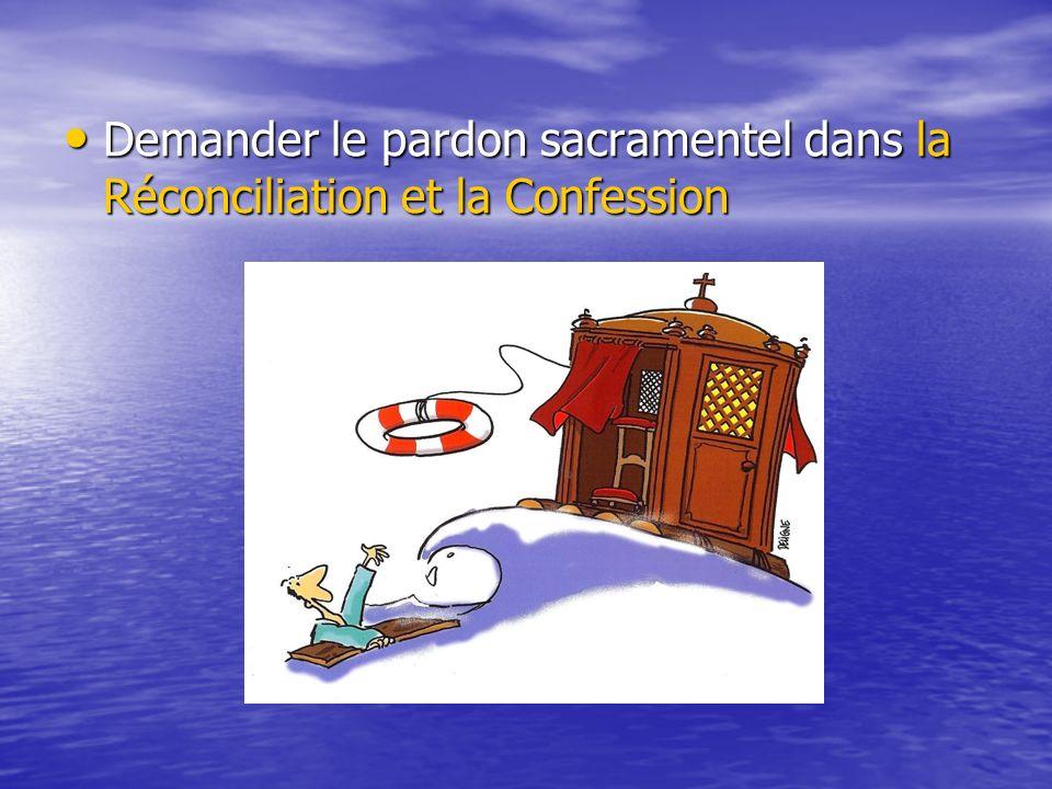 Demander le pardon sacramentel dans la Réconciliation et la Confession